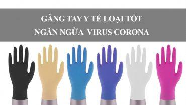 Top 5 Găng Tay Y Tế loại tốt ngăn ngừa virus Corona 2020