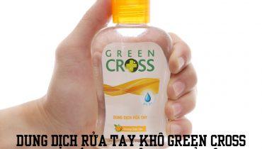 Dung dịch rửa tay khô Green Cross 100ml giá bao nhiêu, mua ở đâu?