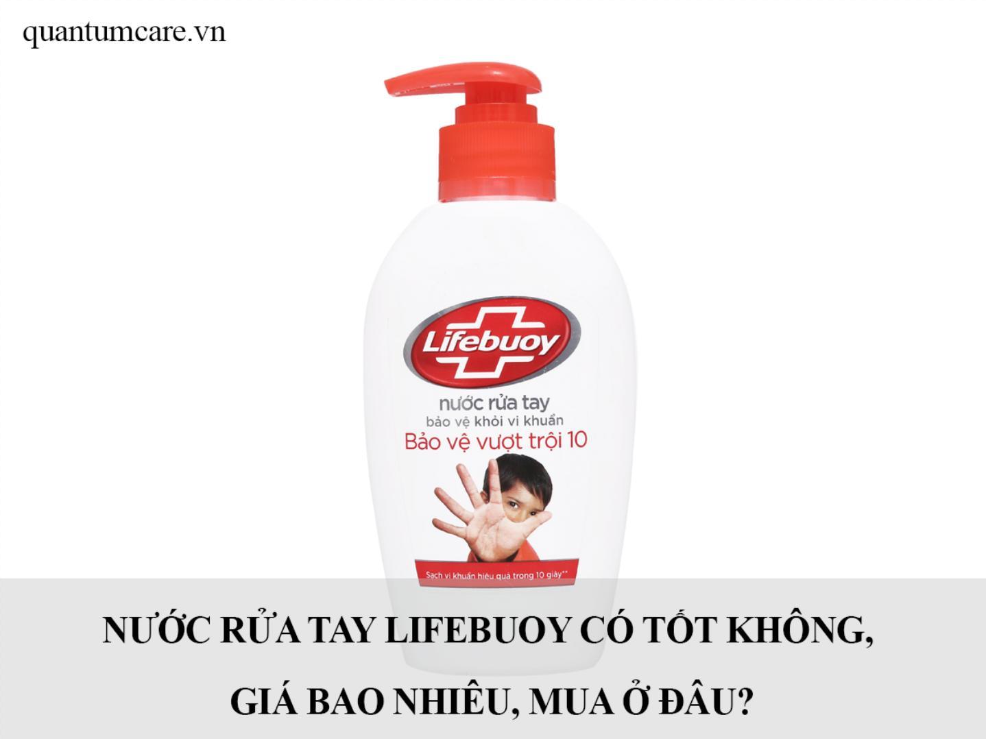 Nước rửa tay Lifebuoy có tốt không, giá bao nhiêu, mua ở đâu?
