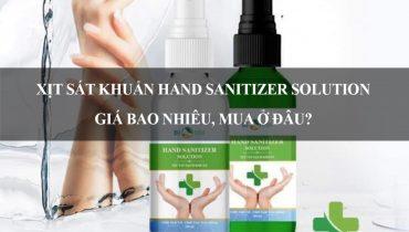 Xịt sát khuẩn hand sanitizer solution giá bao nhiêu, mua ở đâu?