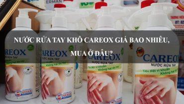 Nước rửa tay khô careox diệt khuẩn covid-19 giá bao nhiêu, mua ở đâu?