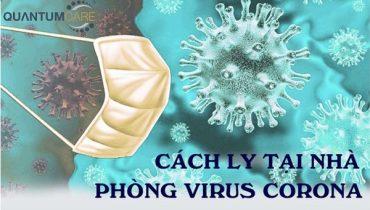 Hướng dẫn Cách Ly tại nhà như nào an toàn ngừa virus corona