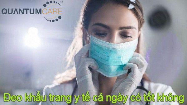Đeo khẩu trang y tế cả ngày có tốt không hay có hại thêm